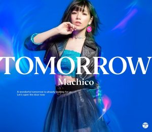 """TOMORROW"" by Machico"