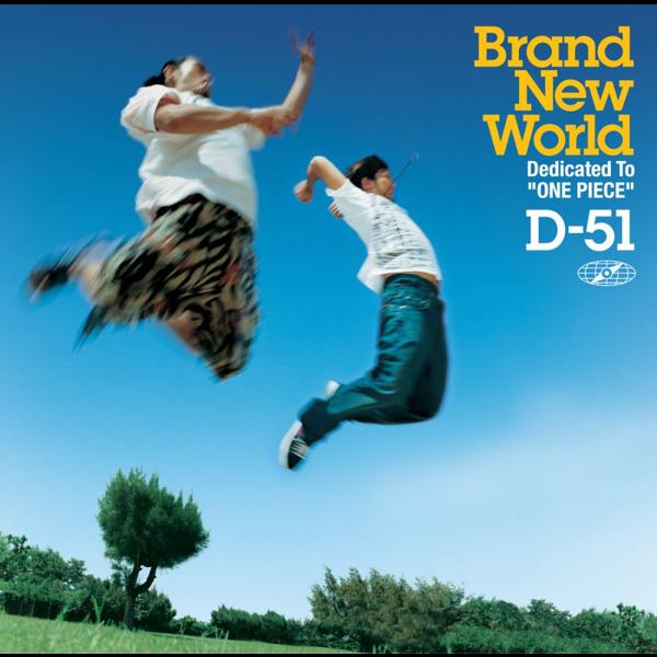 D-51 – Brand New World