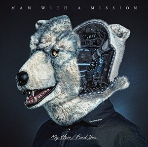 MAN WITH A MISSION – My Hero