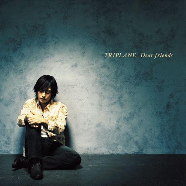 TRIPLANE - Dear Friends
