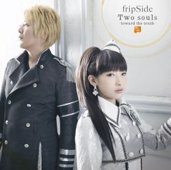 fripSide – Two Souls -toward the truth-