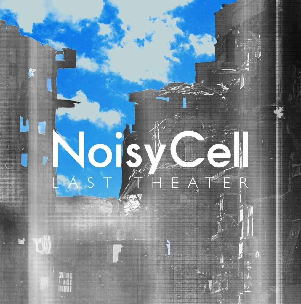NoisyCell - Last Theater