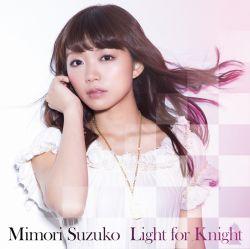 Suzuko Mimori – Light For Knight