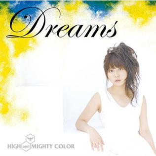 HIGH and MIGHTY COLOR - Dreams
