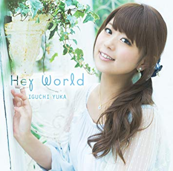 Yuka Iguchi - Hey World