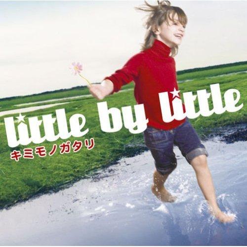 little by little - Kimi Monogatari
