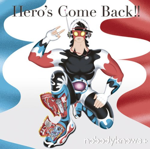 nobodyknows+ - Hero's Come Back!!
